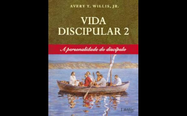 Vida Discipular 2 – A Personalidade do Discípulo