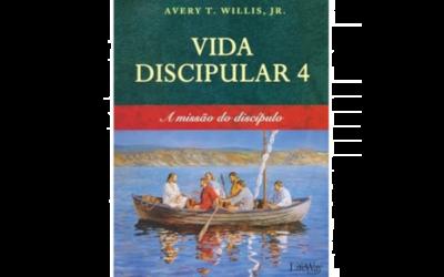 Vida Discipular 4 – A Missão do Discípulo